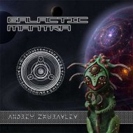 Andrey Zhuravlev - Galactic Mantra [Progressive Goa Trance  Mix 2014] ()