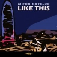 M Rod Hot Club - Like This (Dub)