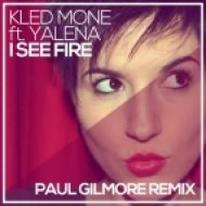 Kled Mone ft. Yalena - I See Fire (Paul Gilmore Remix)