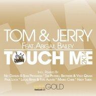 Jerry Ropero, Tom Novy, Tom & Jerry, Mario Chris feat. Abigail Bailey - Touch Me (Mario Chris Remix)