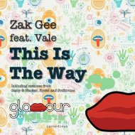 Zak Gee, Hacker, Gariy feat. Vale - This Is The Way (Gariy & Hacker Remix) (Gariy & Hacker remix)