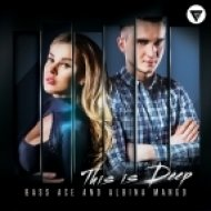Bass Ace & Albina Mango - This Is Deep (Colin Rouge Remix)