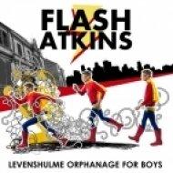 Flash Atkins - Levenshulme Orphanage For Boys (Deaf Boys Dub)
