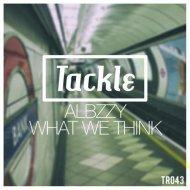 Albzzy - What We Think (Original Mix)