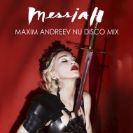 Madonna - Messiah (Maxim Andreev Nu Disco Extended Mix)