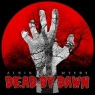 Albin Myers - Dead By Dawn (Original Mix)