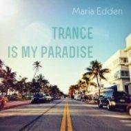 Maria Edden - Trance Is My Paradise vol.1 ()