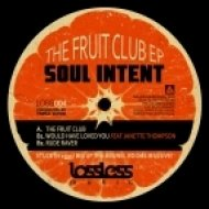 Soul Intent - The Fruit Club (Original mix)