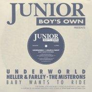 Underworld - Baby Wants To Ride (Underworld Vs Heller & Farley - 12 Inch Mix) (Underworld Vs Heller & Farley - 12 Inch Mix)