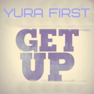 Yura First - Get Up (DEMO)