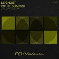 Le Ghost - Cruel Summer (Original Mix)