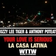 Ozzy Lee Tiger & Anthony Poteat - Your Love Is Serious (Ozzy Lee Tiger Extended Mix)