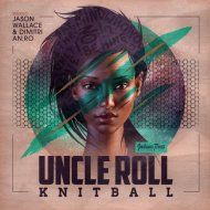 Uncle Roll - Knitball (Original Mix)