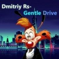 Dmitriy Rs - Gentle Drive (Radio Ver)