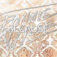 Ronnie & Wylde - Because (Original Mix)