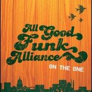 All Good Funk Alliance - The One (Original Mix)