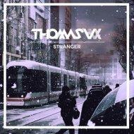 Thomas Vx - Stranger (Original mix)