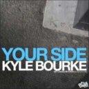 Kyle Bourke - Your Side (Kryptonix Remix)
