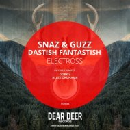 Snaz & Guzz, Dastish Fantastish - Electross (Original Mix)