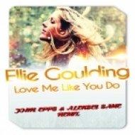 Ellie Goulding - Love Me Like You Do (John Epps & Aleksey Same Remix) (John Epps & Aleksey Same Remix)