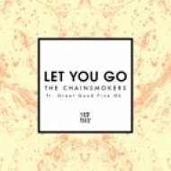 The Chainsmokers  Feat. Great Good Fine Ok - Let You Go (Godlips Remix)