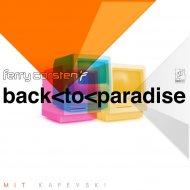 Ferry Corsten - Back to Paradise (MitK Remix)