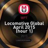 WPT - Locomotive Global April 2015 (hour 1)