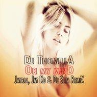 Dj Thomilla - On My Mind (Jayraa, Jay Ko & Dj Slim Remix) (Jayraa, Jay Ko & Dj Slim Remix)