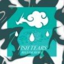 Dugong Jr - Fish Tears (Recluse Remix)