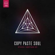 Copy Paste Soul - Stuck (Original Mix)