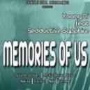 Young DJ feat. Sedductive Sapphire - Memories Of Us (Afrika Borwa House so Seductive Remix)