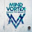 Mind Vortex  feat. Evil B - Bigger Than That (Original mix) (feat. Evil B)
