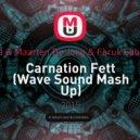 Gaia & Maarten De Jong & Faruk Sabanci - Carnation Fett  (Wave Sound Mash Up)