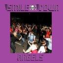 S M I L E D O W N - Angels (Morandi Remix)