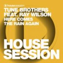 Tune Brothers feat. Ray Wilson - Here Comes The Rain Again (Original Mix)