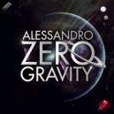 Alessandro - Zero Gravity (Loopservice Remix)