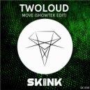 twoloud - Move (Showtek Edit)