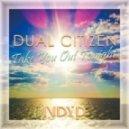 Dual Citizen - Take You Out Tonight (Original mix)