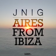 JNIG, Ivan Garci - Aires from Ibiza (Ivan Garci Mix)
