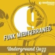 Funk Mediterraneo feat. Jazz Of Guy - Underground Jazz (Original Mix)