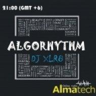 ALGORHYTHM  - by DJ XLR8 #5 (Radio Show)