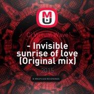 Cj Virtual Wave - Invisible sunrise of love (Original mix)
