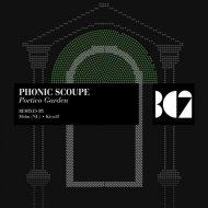 Phonic Scoupe - Portico Garden (Original Mix)