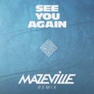 Wiz Khalifa ft. Charlie Puth - See You Again (Mazeville Remix)