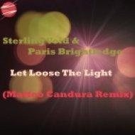 Sterling Void, Paris Brightledge - Let Loose The Light (Matteo Candura Remix)