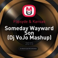 Flipsyde & Kansas - Someday Wayward Son (Dj VoJo Mashup)