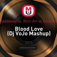 Pendulum vs. Haddaway vs. Rich-Art vs Dima House & Altuhov - Blood Love (Dj VoJo Mashup)