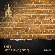 AN.DU - She\'s A Bitch (X-Tropic Remix)