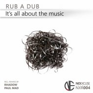 Rub A Dub - It\'s All About The Music (Paul Mad Remix)