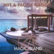 MST & Pacific Nation - Earth Above The Sun (Original Mix)